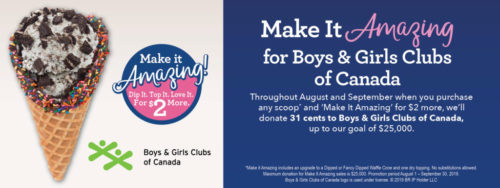 Ice cream franchise system, Baskin-Robbins Canada has started its 'Make it Amazing' campaign to raise funds for Boys and Girls Clubs of Canada.