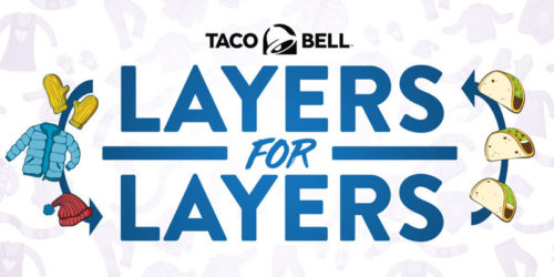 In early February, Taco Bell provided a free Double Layer Taco in exchange for a clothing donation.